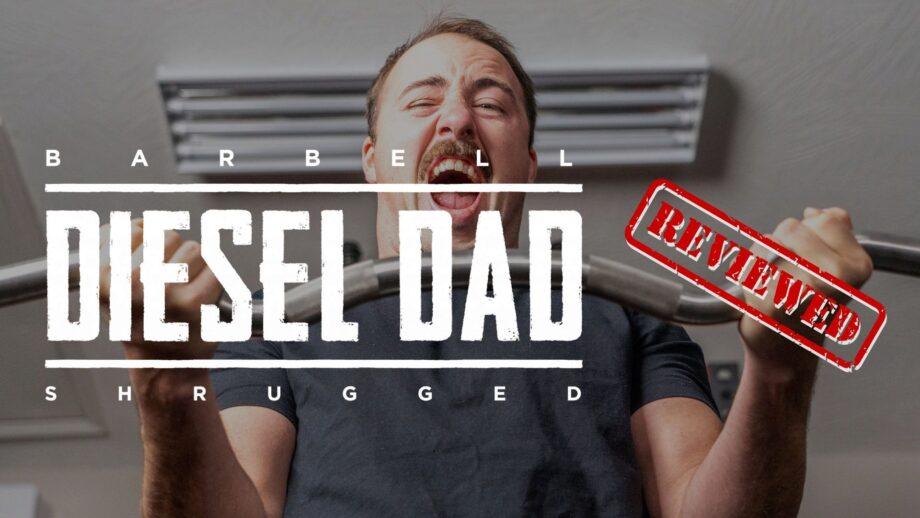 Barbell Shrugged Diesel Dad Training Program Review