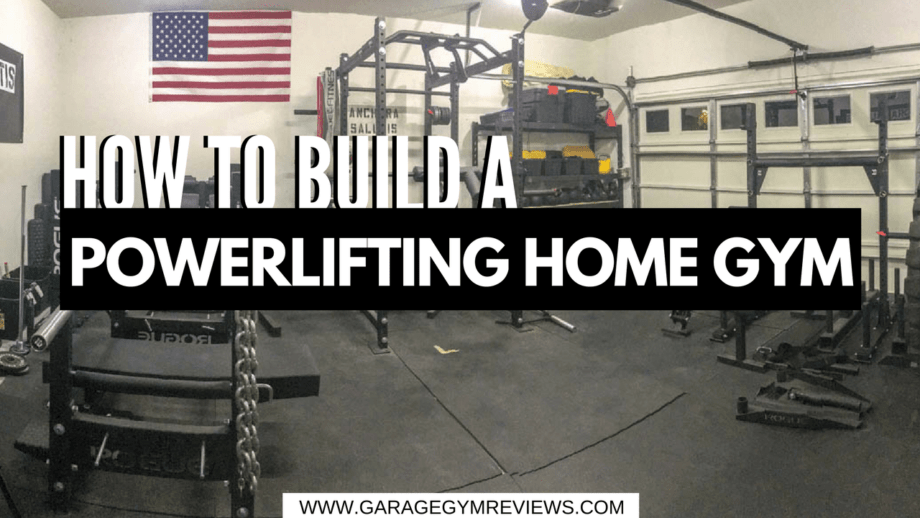How to Build a Powerlifting Home Gym
