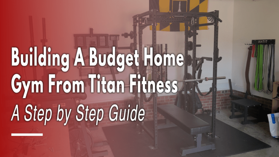 Building a Budget Home Gym from Titan Fitness