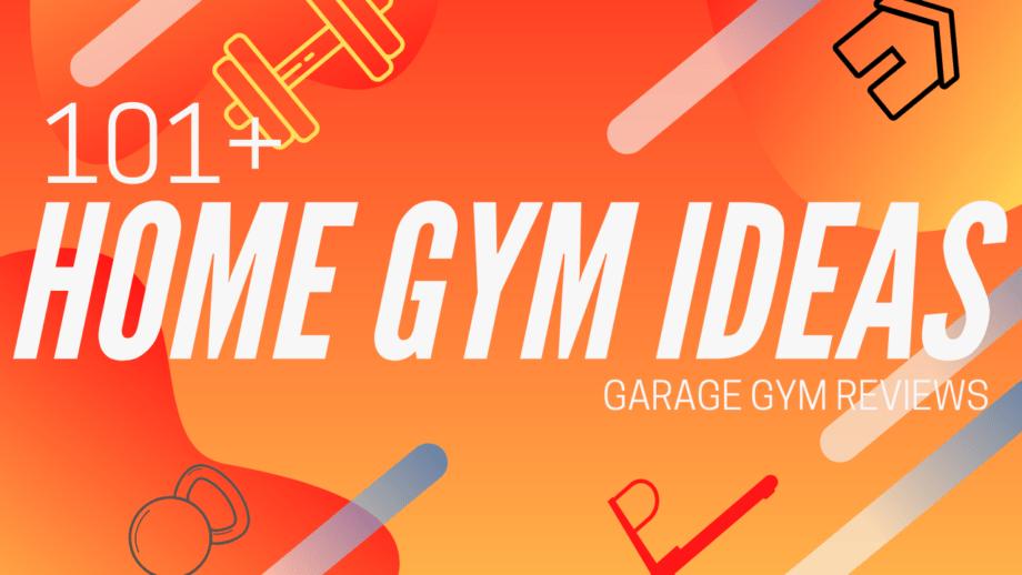 101  Home Gym Ideas, Tips, and Tricks